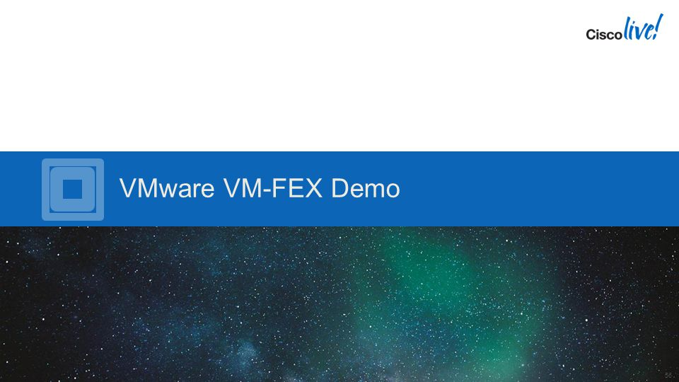 VMware VM-FEX Demo 56