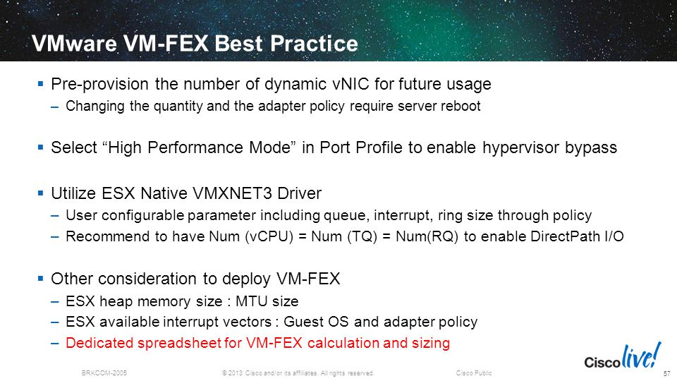 © 2013 Cisco and/or its affiliates. All rights reserved.BRKCOM-2005Cisco Public VMware VM-FEX Best Practice 57  Pre-provision the number of dynamic v