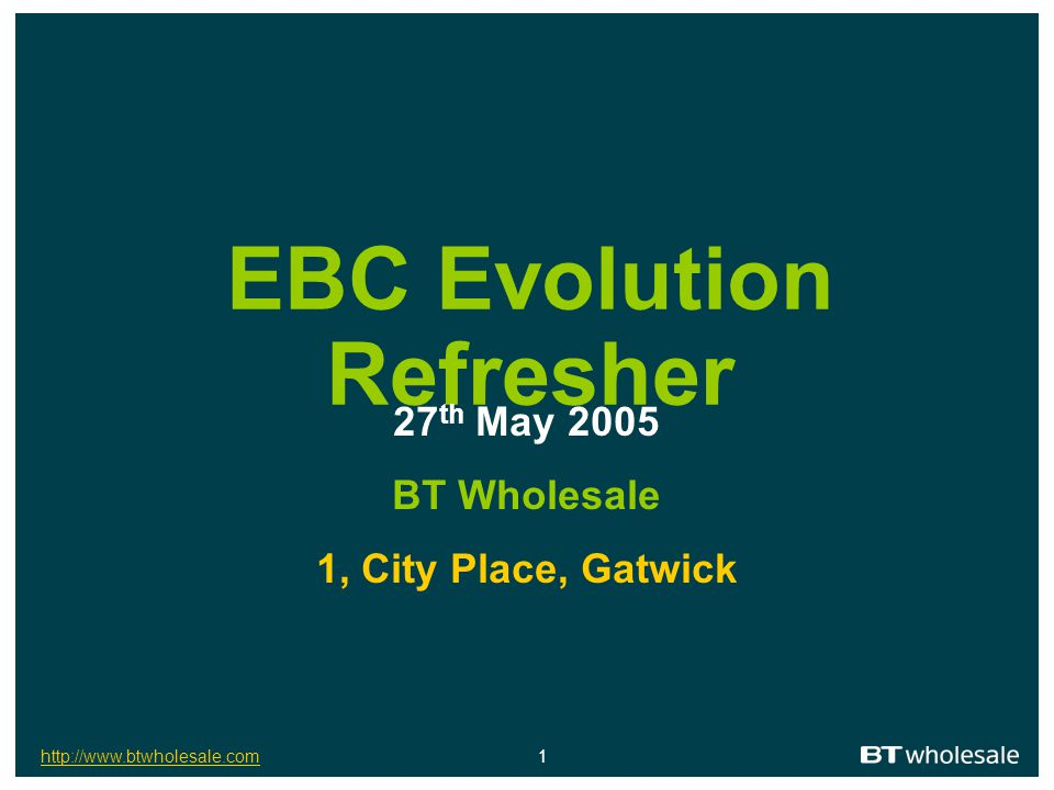 http://www.btwholesale.comhttp://www.btwholesale.com 2 EBC Evolution Refresher Introduction and Welcome
