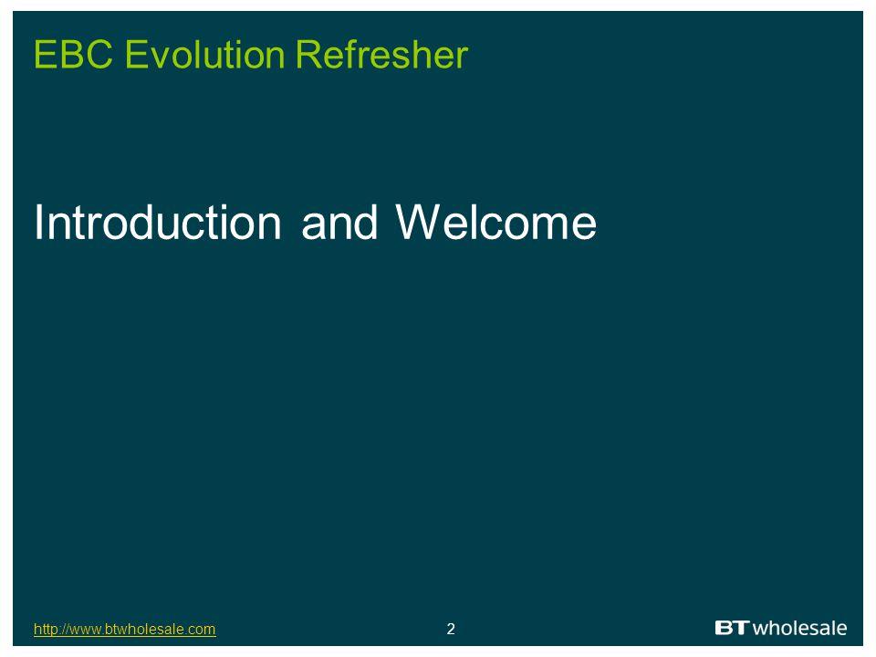 http://www.btwholesale.comhttp://www.btwholesale.com 23 EBC Evolution Refresher Thank you.