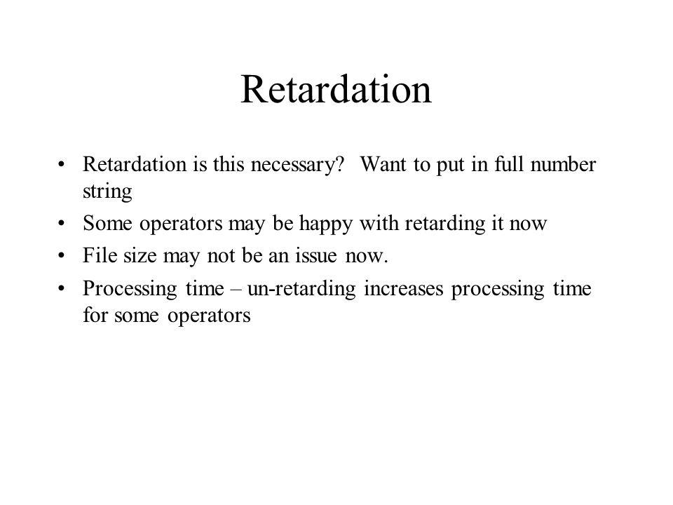 Retardation Retardation is this necessary.