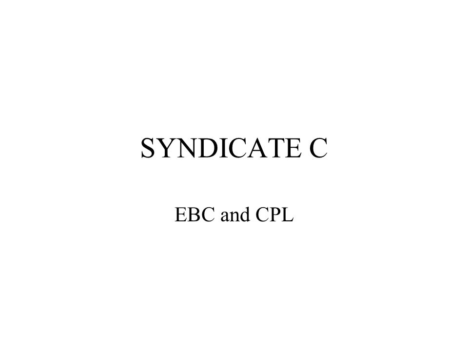 SYNDICATE C EBC and CPL
