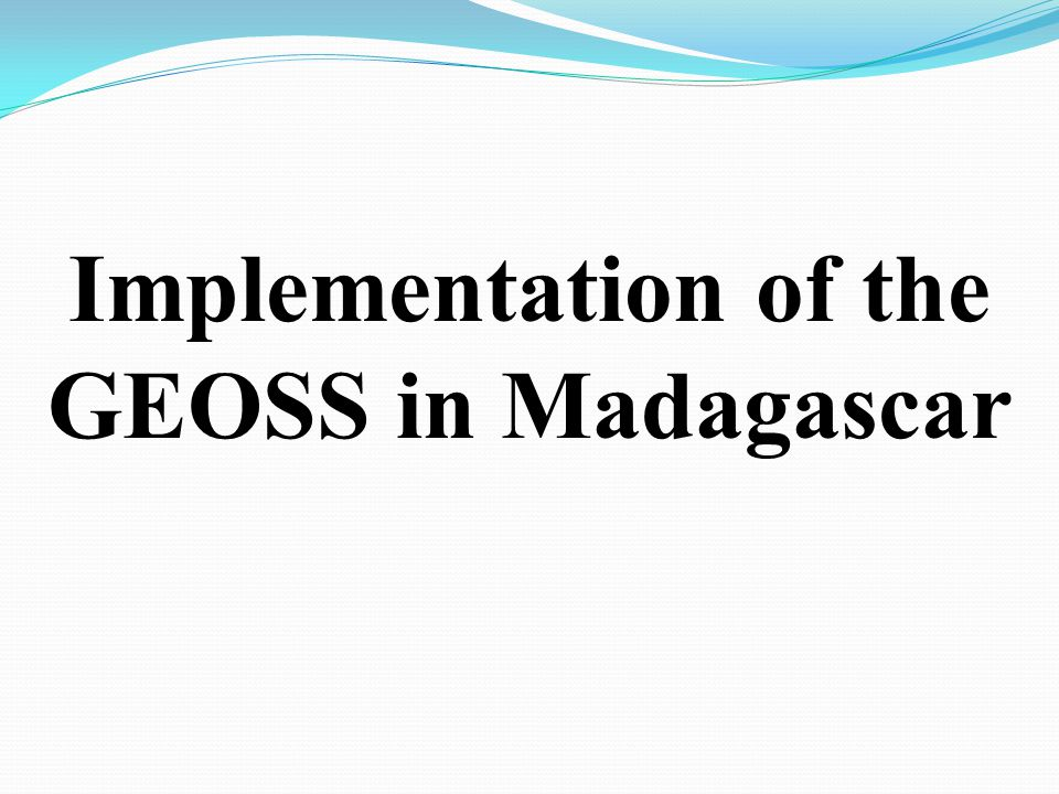 PERSPECTIVES OF MADAGASCAR PROJET MADEOS MADagascar Earth Observations Systems