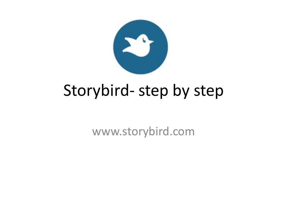 Storybird- step by step www.storybird.com