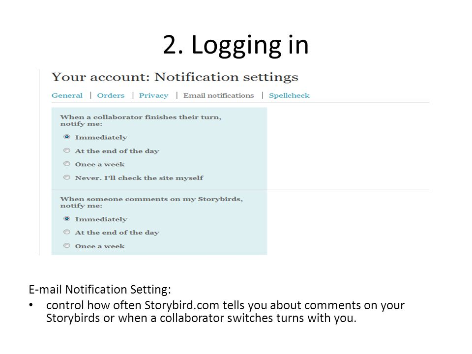 2. Logging in E-mail Notification Setting: control how often Storybird.com tells you about comments on your Storybirds or when a collaborator switches