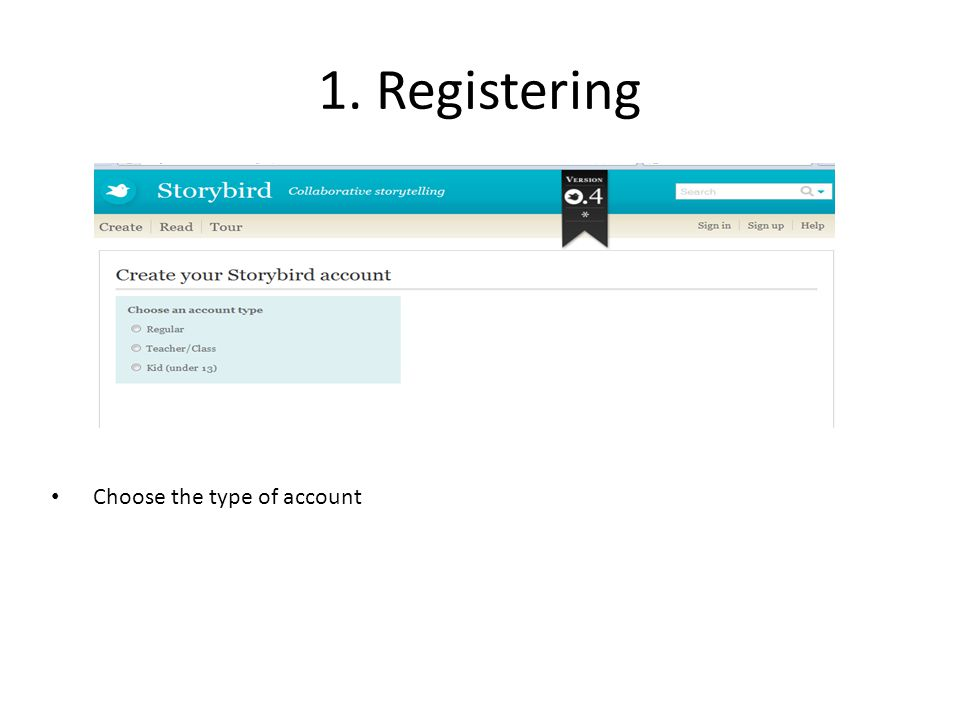 1. Registering Choose the type of account