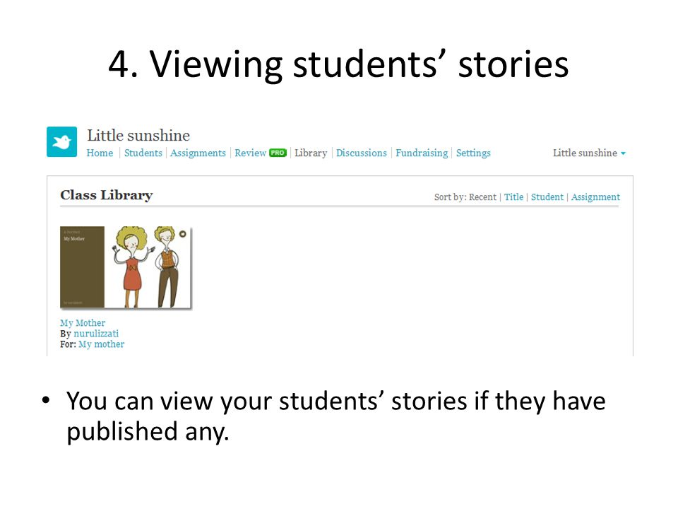 4. Viewing students' stories You can view your students' stories if they have published any.
