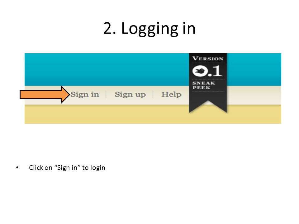 "2. Logging in Click on ""Sign in"" to login"