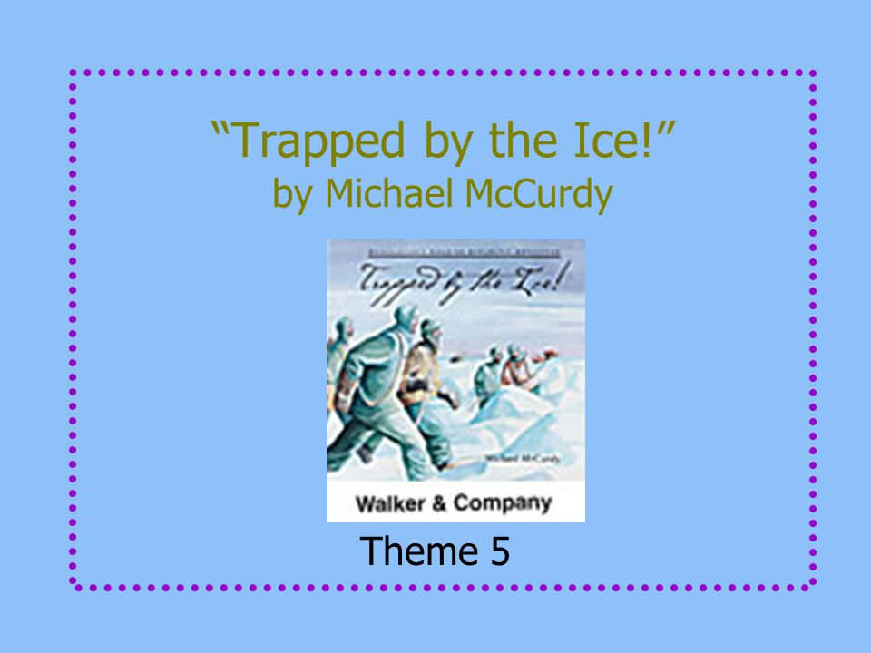 """Trapped by the Ice!"" by Michael McCurdy Theme 5"