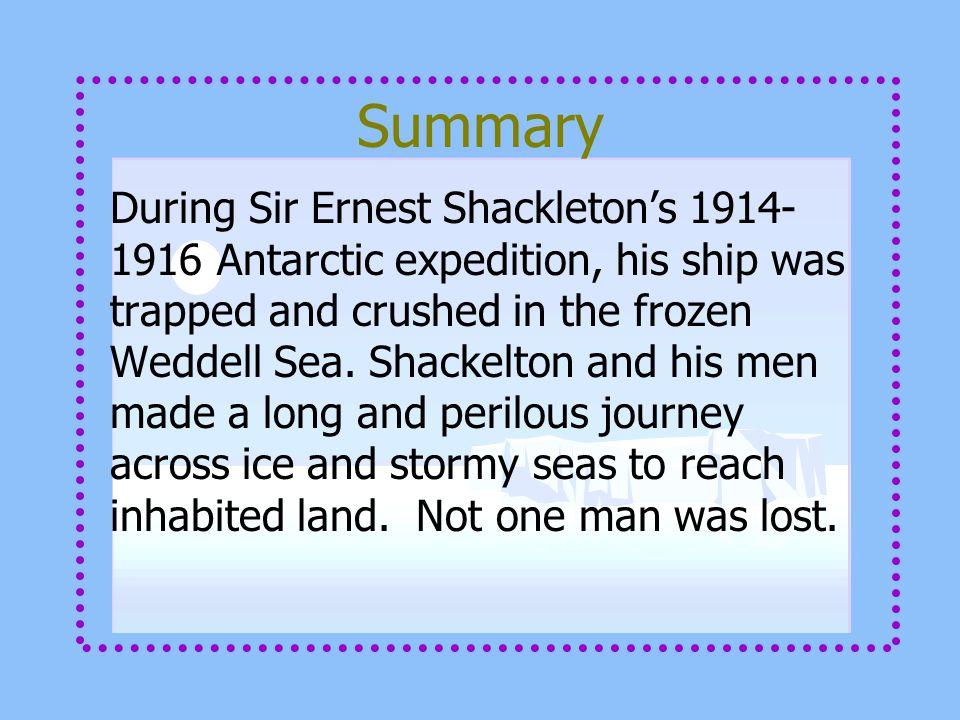 Background Information Shackleton, Sir Ernest Henry (1874-1922), British explorer of Antarctica.