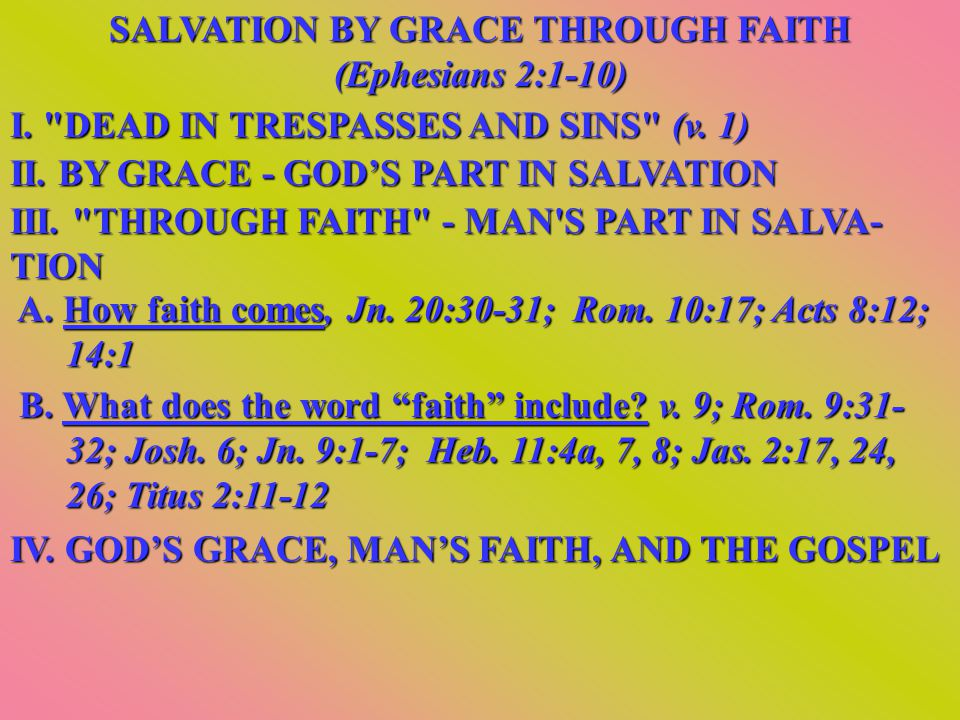 SALVATION BY GRACE THROUGH FAITH (Ephesians 2:1-10) I.