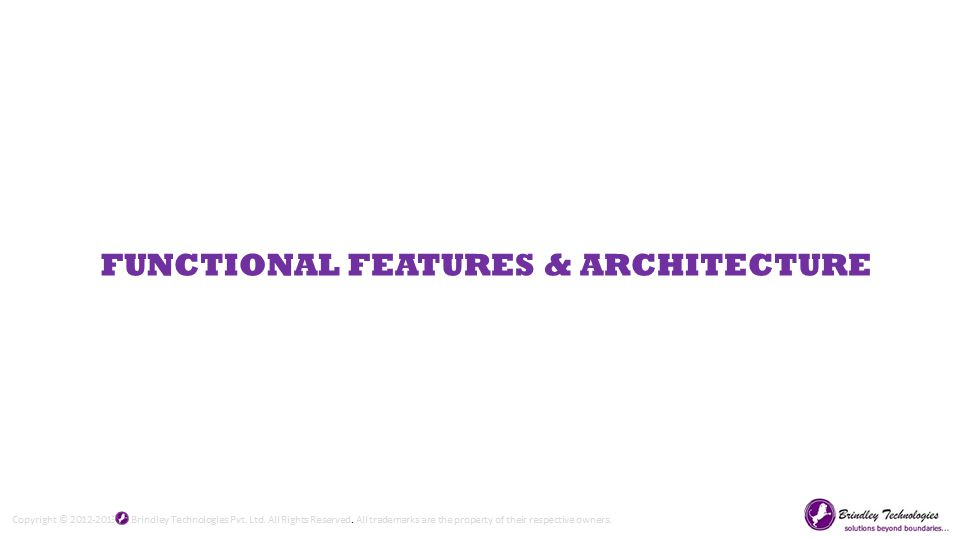 FUNCTIONAL FEATURES & ARCHITECTURE