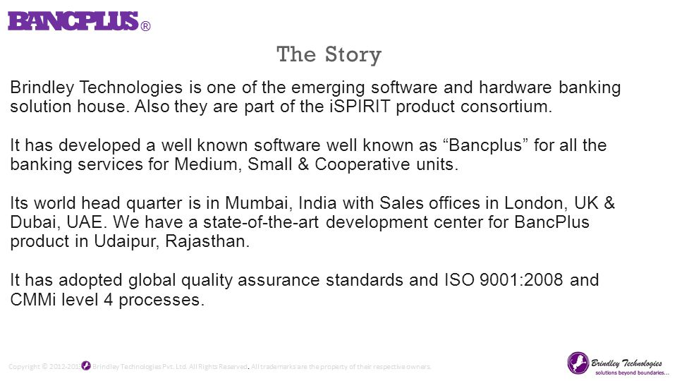 Brindley Technologies is one of the emerging software and hardware banking solution house.