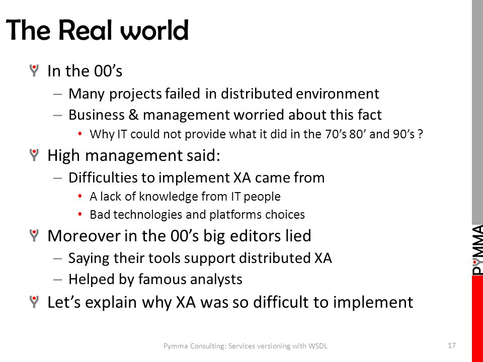The Real world In the 00's – Many projects failed in distributed environment – Business & management worried about this fact Why IT could not provide what it did in the 70's 80' and 90's .