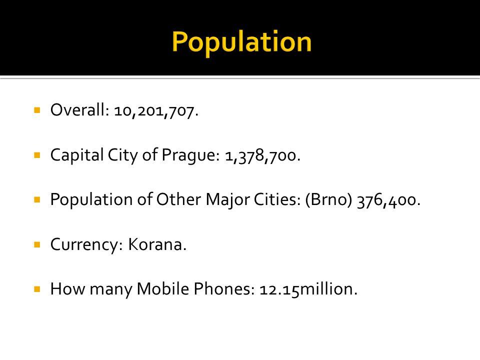  Overall: 10,201,707. Capital City of Prague: 1,378,700.