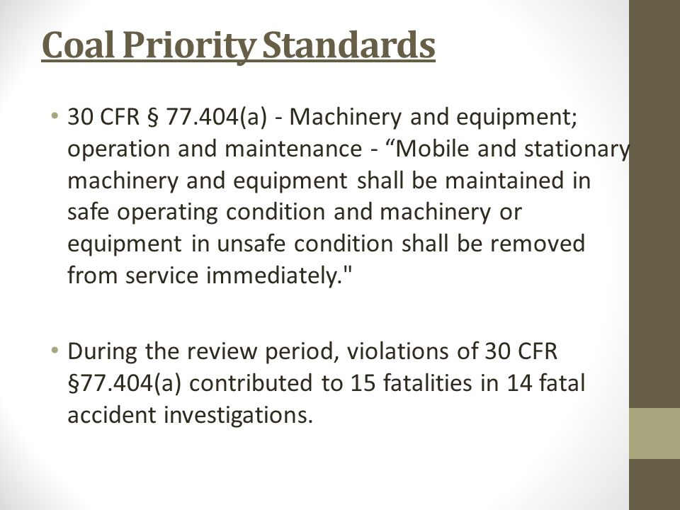 "Coal Priority Standards 30 CFR § 77.404(a) - Machinery and equipment; operation and maintenance - ""Mobile and stationary machinery and equipment shall"