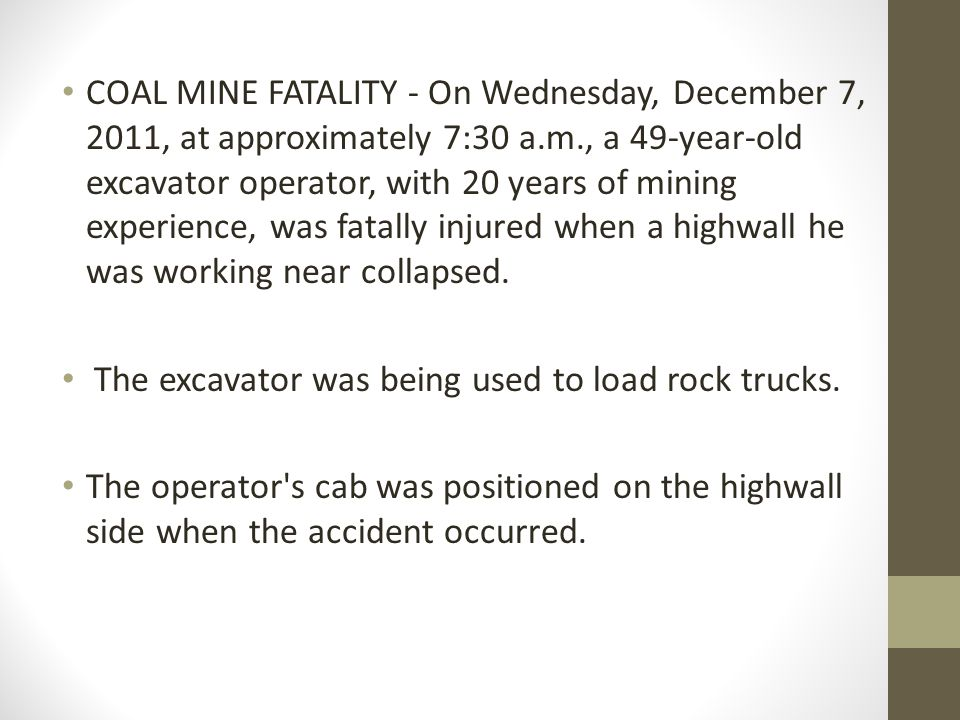 COAL MINE FATALITY - On Wednesday, December 7, 2011, at approximately 7:30 a.m., a 49-year-old excavator operator, with 20 years of mining experience,