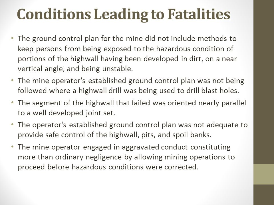 Conditions Leading to Fatalities The ground control plan for the mine did not include methods to keep persons from being exposed to the hazardous cond