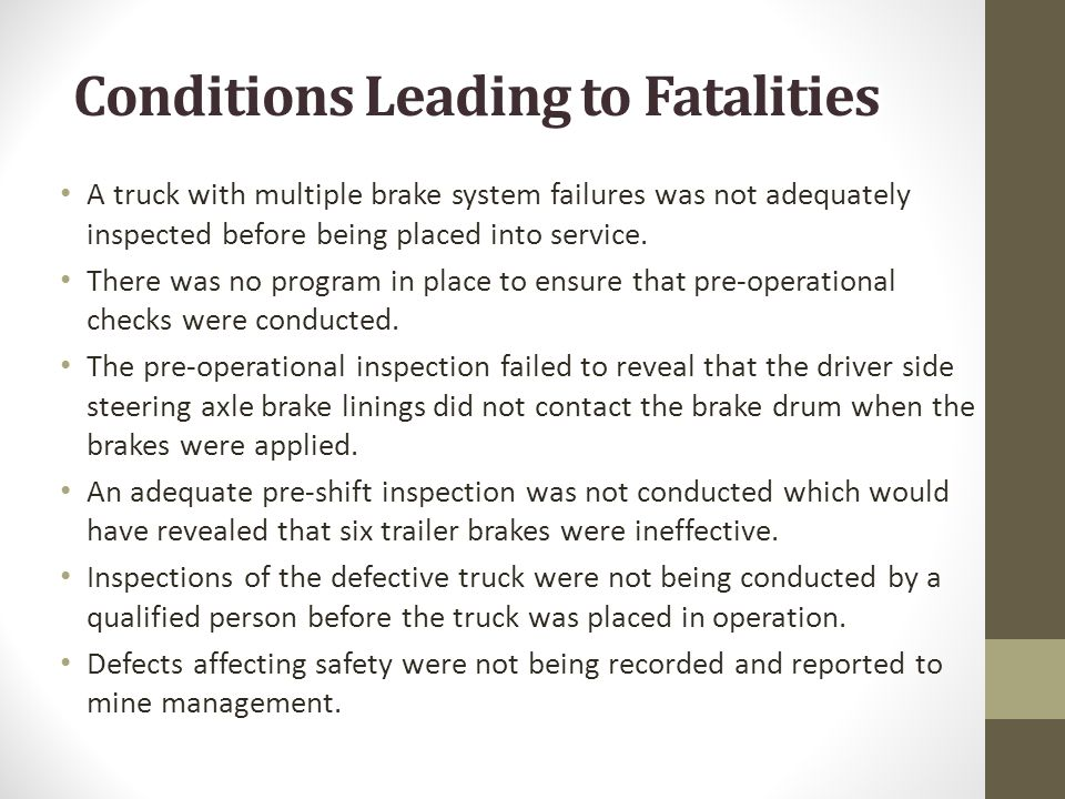 A truck with multiple brake system failures was not adequately inspected before being placed into service. There was no program in place to ensure tha