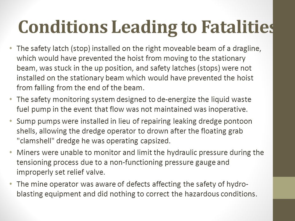 Conditions Leading to Fatalities The safety latch (stop) installed on the right moveable beam of a dragline, which would have prevented the hoist from