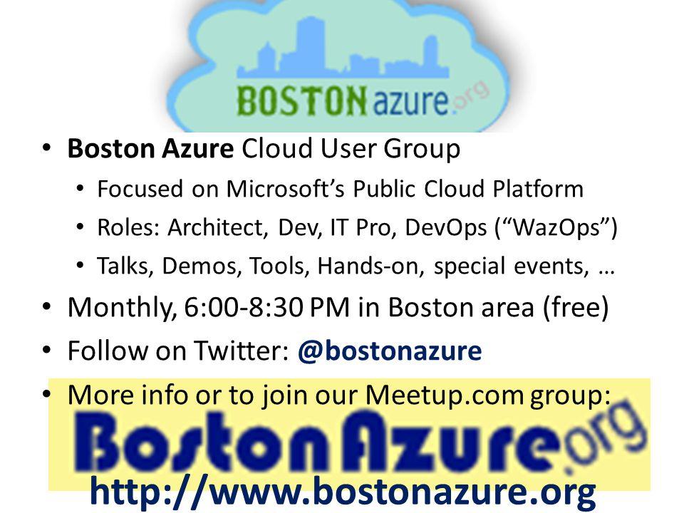 "BostonAzure.org Boston Azure Cloud User Group Focused on Microsoft's Public Cloud Platform Roles: Architect, Dev, IT Pro, DevOps (""WazOps"") Talks, Dem"