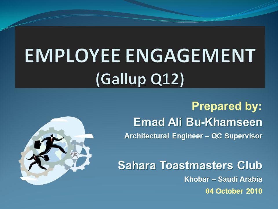 Prepared by: Emad Ali Bu-Khamseen Architectural Engineer – QC Supervisor Sahara Toastmasters Club Khobar – Saudi Arabia 04 October 2010