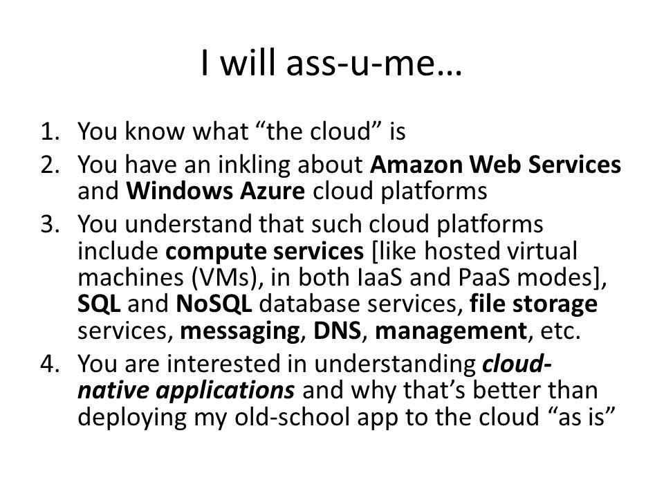 The term cloud is nebulous… The definition of Cloud is nebulous…