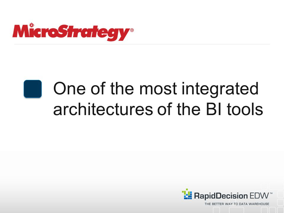 One of the most integrated architectures of the BI tools