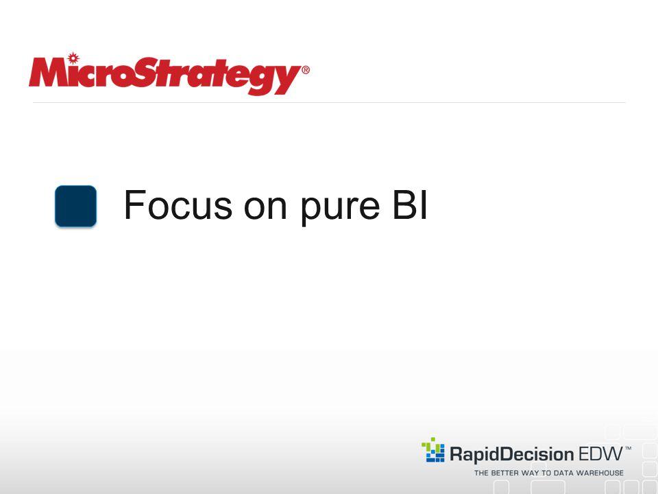 Focus on pure BI