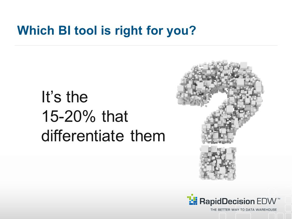 Which BI tool is right for you It's the 15-20% that differentiate them