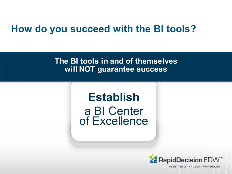 How do you succeed with the BI tools.