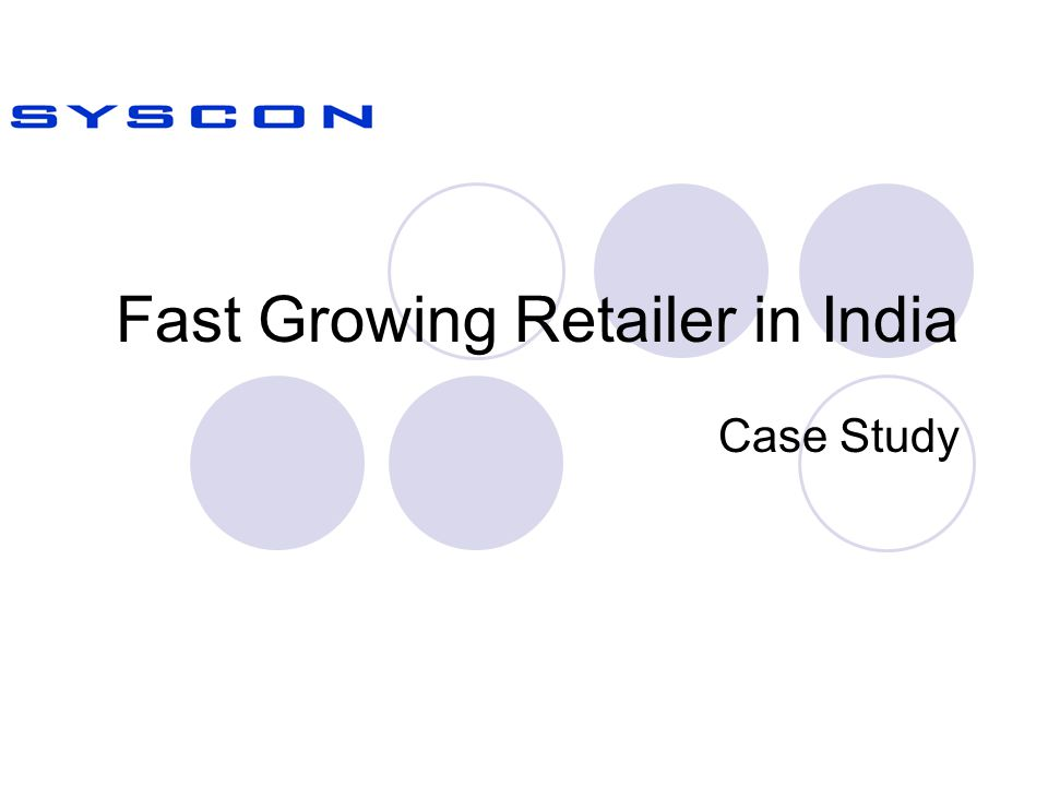 Fast Growing Retailer in India Case Study
