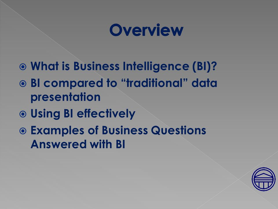  BI = Business Intelligence › Umbrella term for applications used to  Data mining  Analyze raw data  Reporting  Forecasting  Improve decision making – Strategic › Immediate access to important data › Broad analytic ability  Wide range of access to defined data  High level and detailed › Coupling of multiple data sources in one view › Comparison data › Easy to view and navigate › Predictive views  http://www.cio.com/article/40296/Business_Intelligence_Definition_and_Solutions