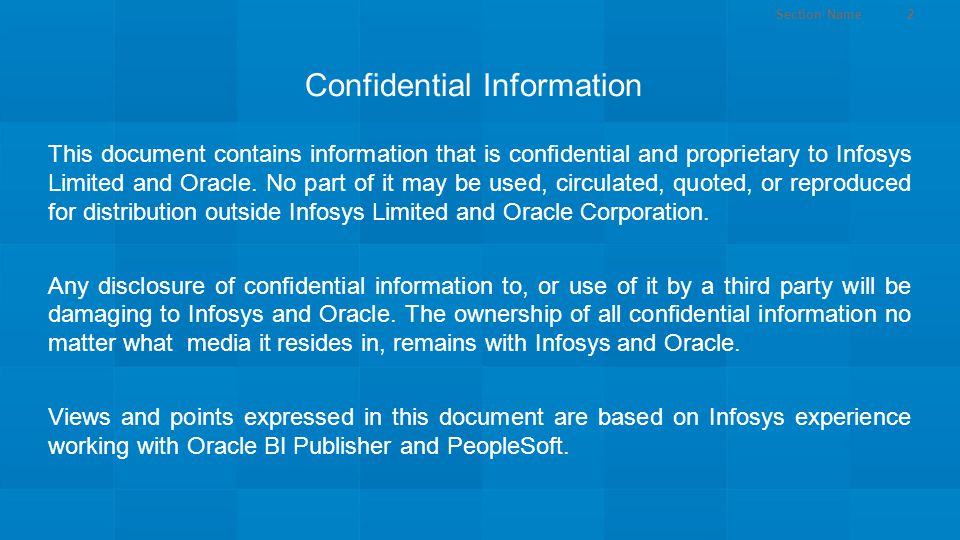 Section Name2 This document contains information that is confidential and proprietary to Infosys Limited and Oracle. No part of it may be used, circul