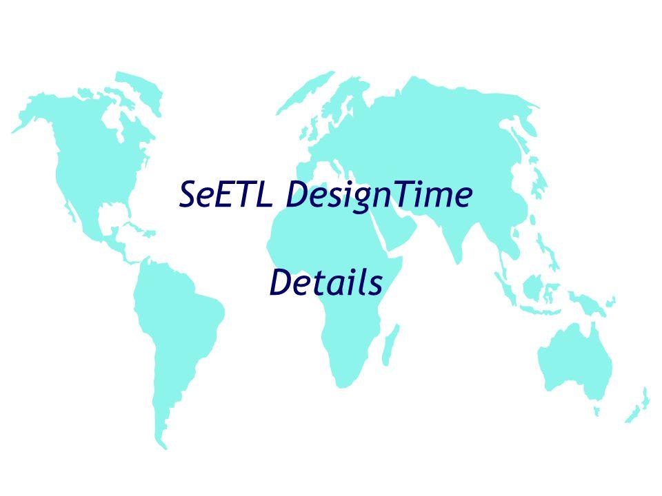 SeETL DesignTime Details