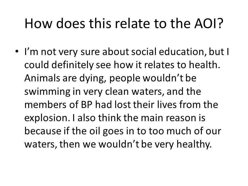 How does this relate to the AOI? I'm not very sure about social education, but I could definitely see how it relates to health. Animals are dying, peo