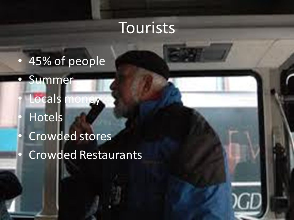 Tourists 45% of people Summer Locals money Hotels Crowded stores Crowded Restaurants