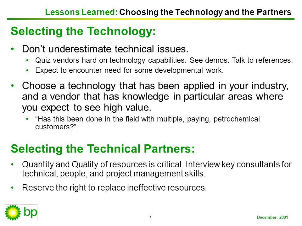 BP ConfidentialDecember, 2001 10 Selecting Other Partners: Consider 3rd party assistance for process design work and change management.