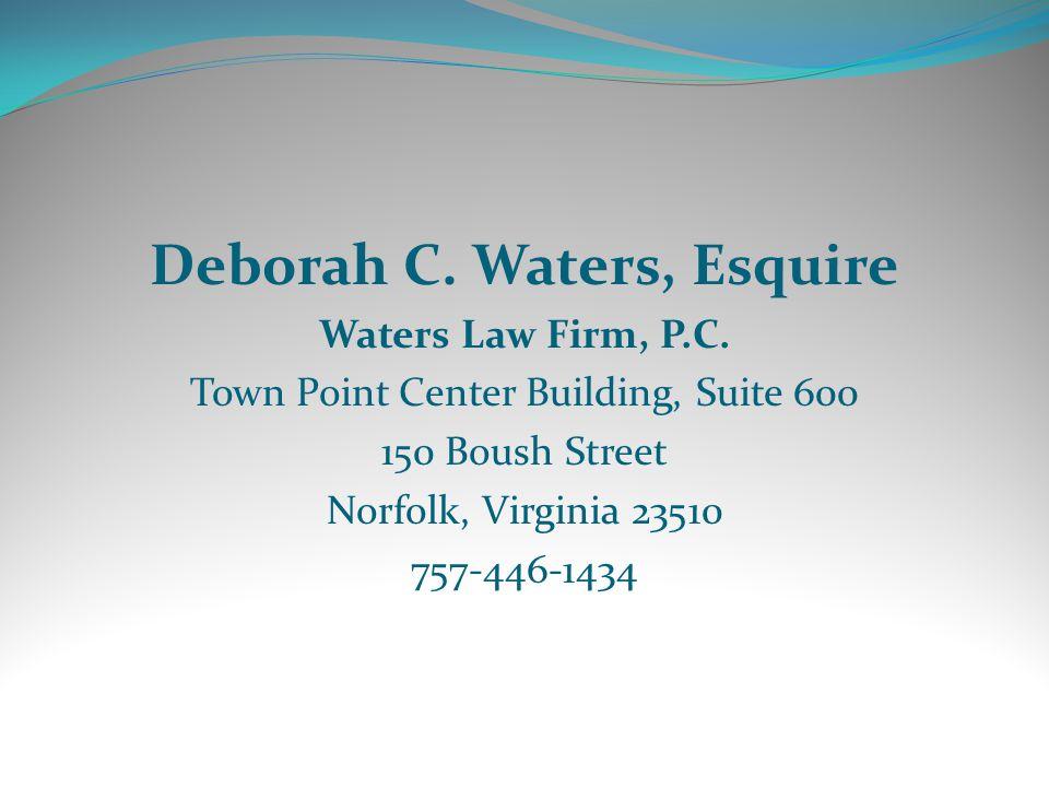 Deborah C. Waters, Esquire Waters Law Firm, P.C.