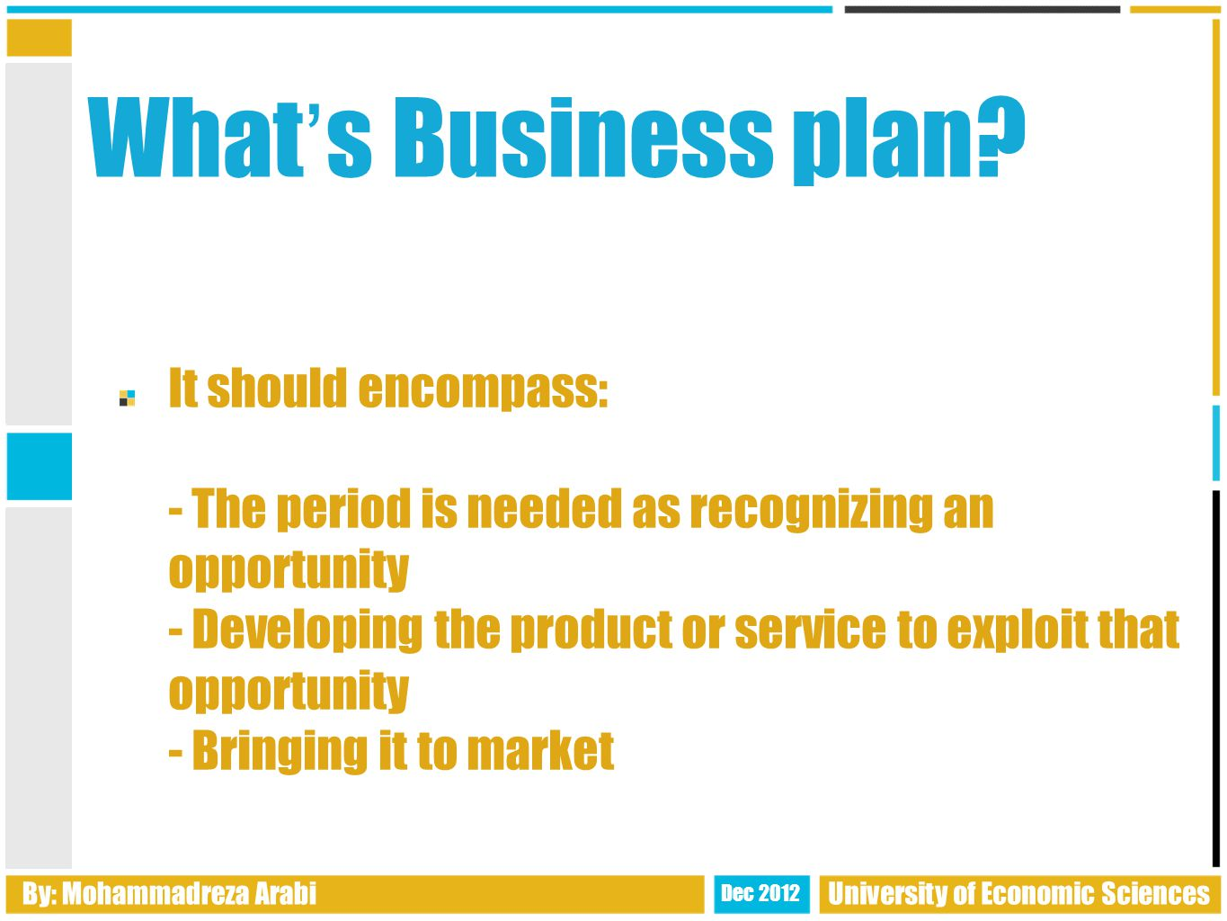 What ' s Business plan.
