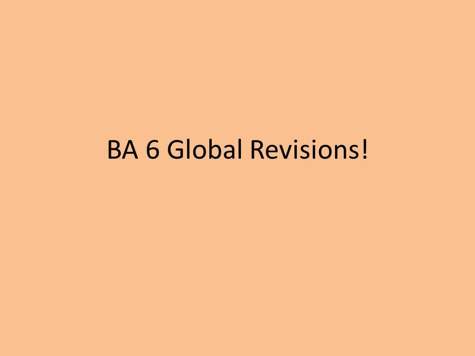 BA 6 Global Revisions!