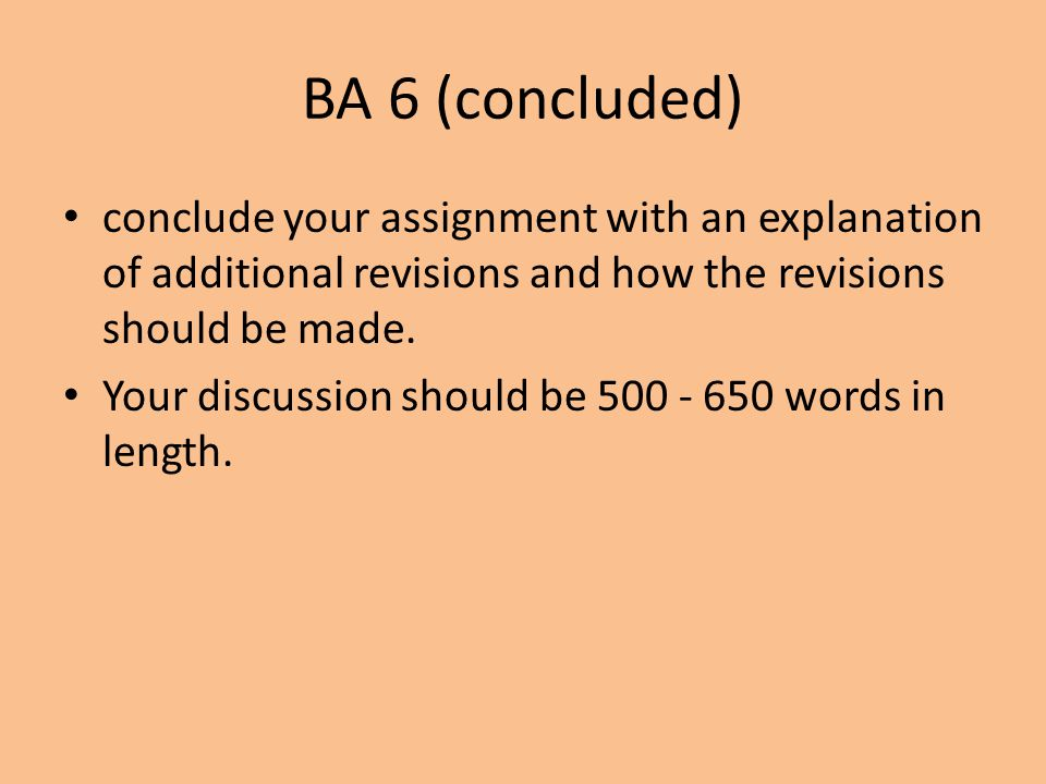 BA 6 (concluded) conclude your assignment with an explanation of additional revisions and how the revisions should be made.