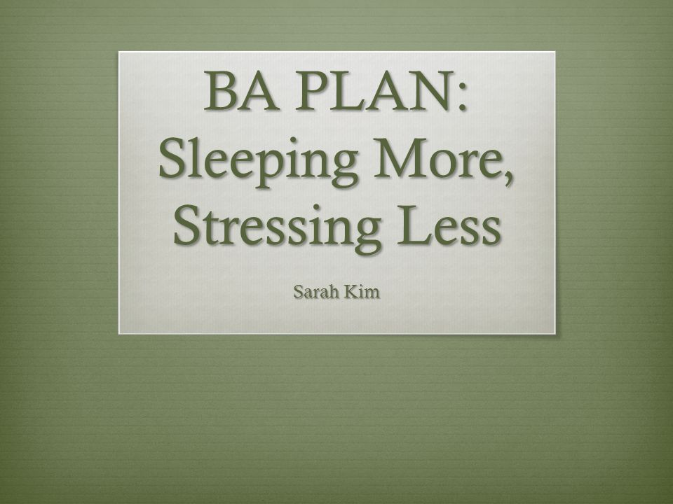 Results  Successfully engaged in BA Plan 20 out of 30 total nights.