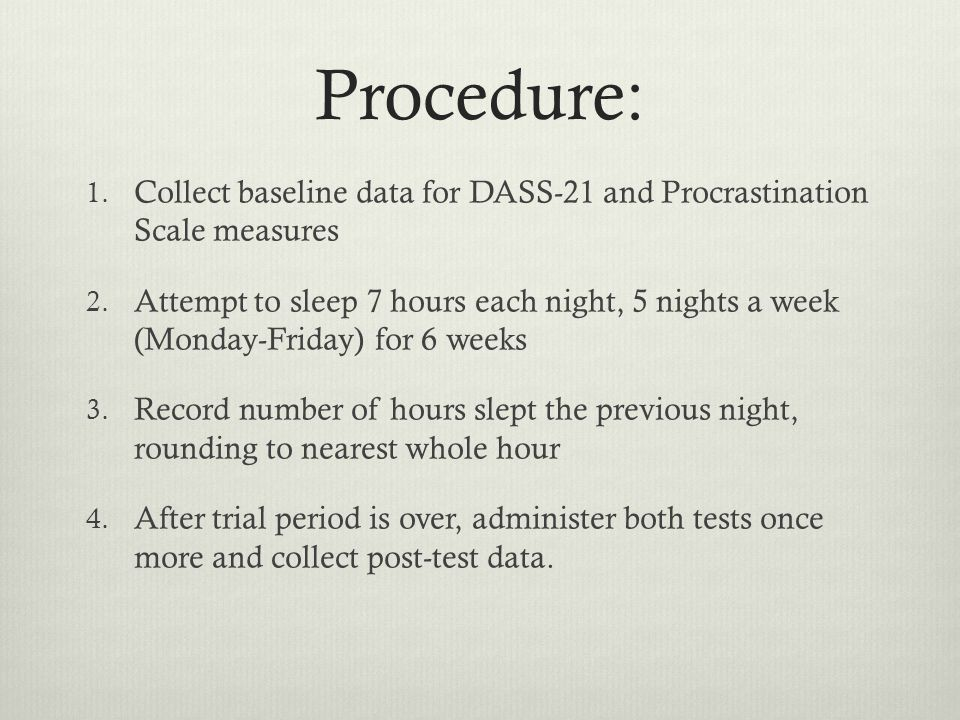 Procedure: 1. Collect baseline data for DASS-21 and Procrastination Scale measures 2.
