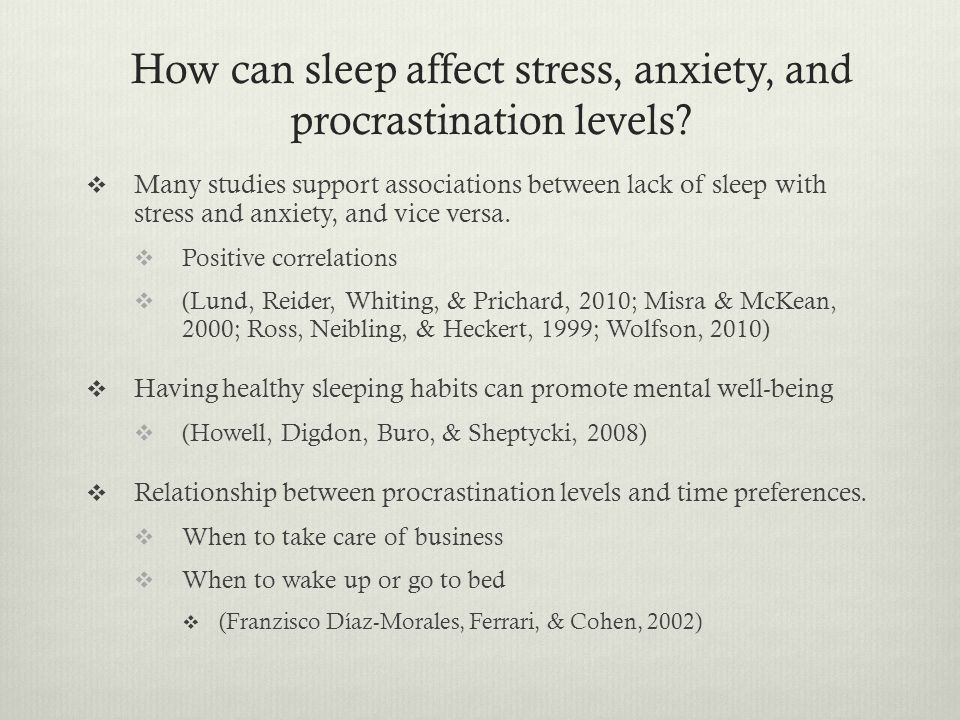 How can sleep affect stress, anxiety, and procrastination levels.