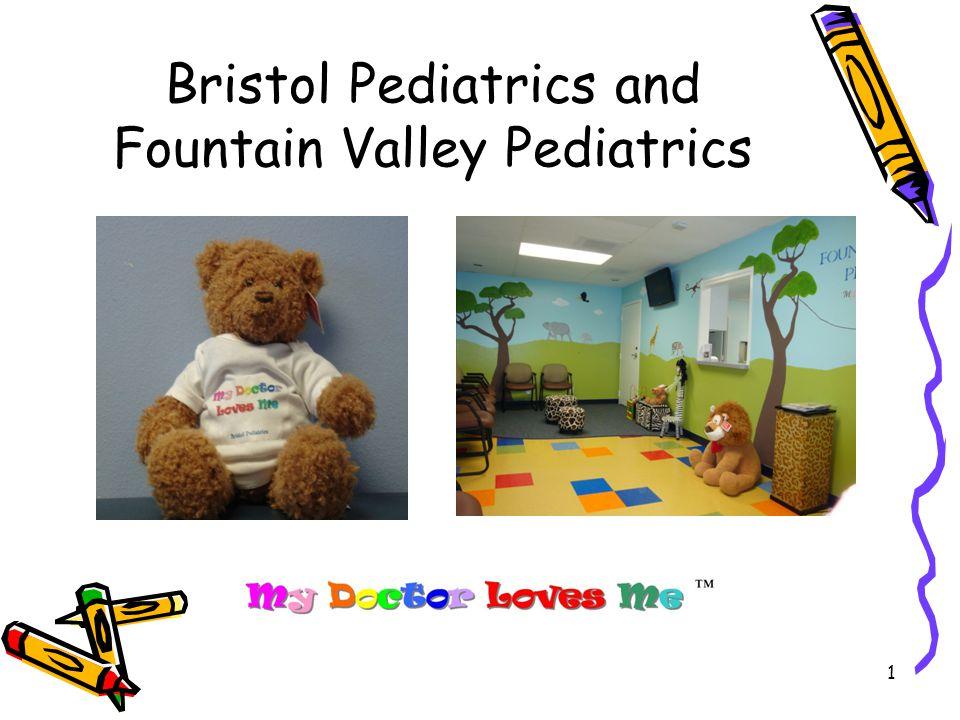 1 Bristol Pediatrics and Fountain Valley Pediatrics