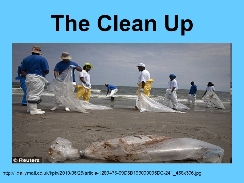The Clean Up http://i.dailymail.co.uk/i/pix/2010/06/25/article-1289473-09D3B193000005DC-241_468x306.jpg