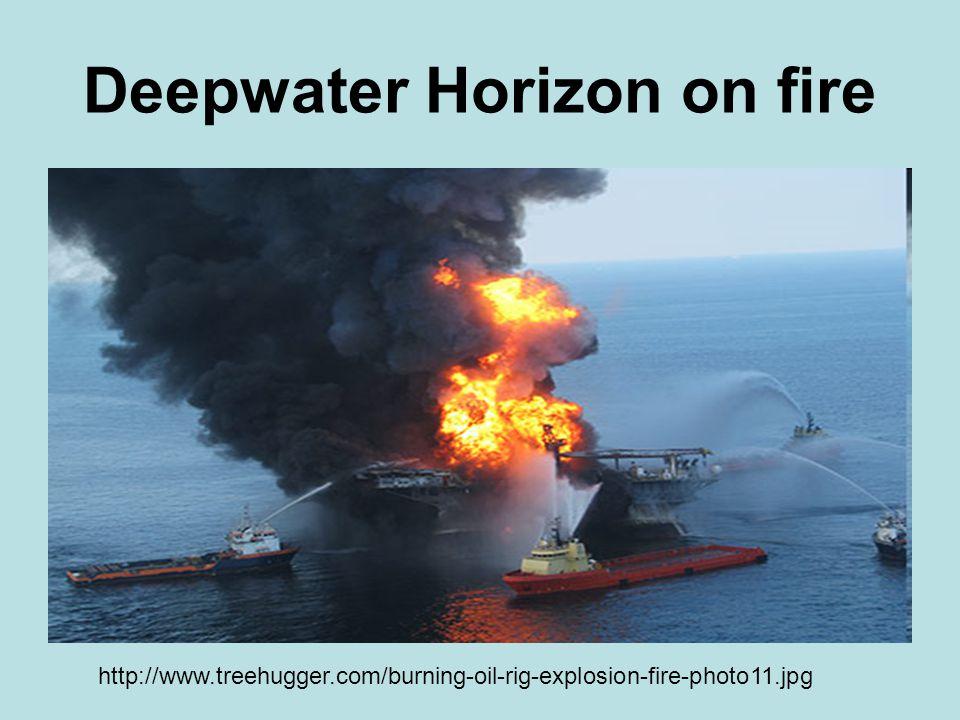 Deepwater Horizon on fire http://www.treehugger.com/burning-oil-rig-explosion-fire-photo11.jpg