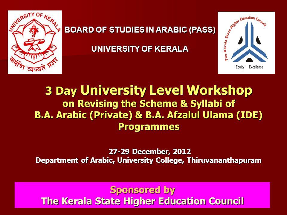 2 UNIVERSITY OF KERALA Faculty of Oriental Studies Board of Studies in Arabic (Pass) Scheme and Syllabus of B.A./B.Sc./B.Com Part II Arabic & B.A.