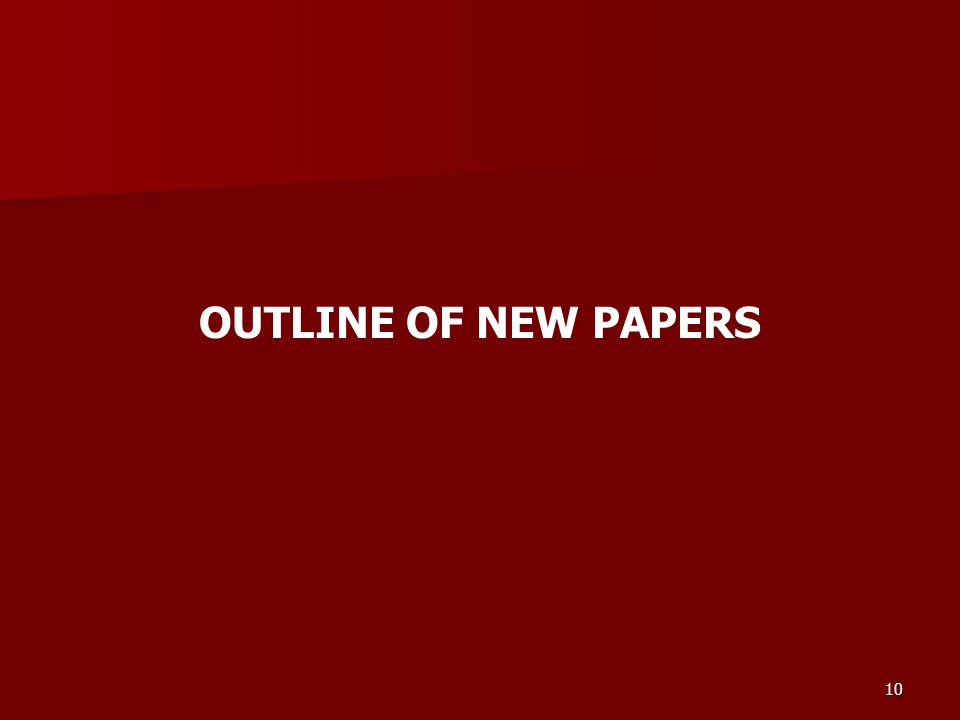 10 OUTLINE OF NEW PAPERS